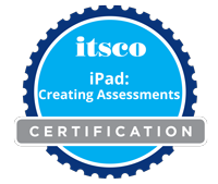 Earn the iPad Creating Assessments Badge
