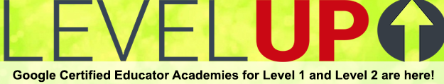 Level Up with Google Certified Educator Academies