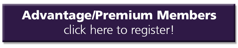 Advantage/Premium members, click here to register