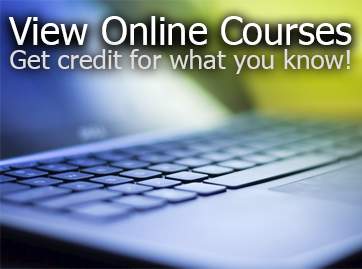 View online courses.  Get credit for what you know!